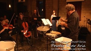 """Powder River Aria"" from Clinker: Between Opera and a Hard Place  (2014) Opera-in-progress"