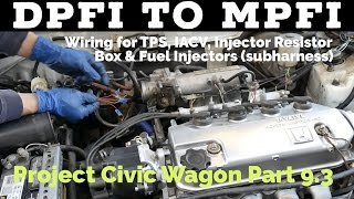 DPFI to MPFI Wiring (TPS, IACV, Resistor Box, Fuel Injectors & Subharness) Project Civic Wagon - EF