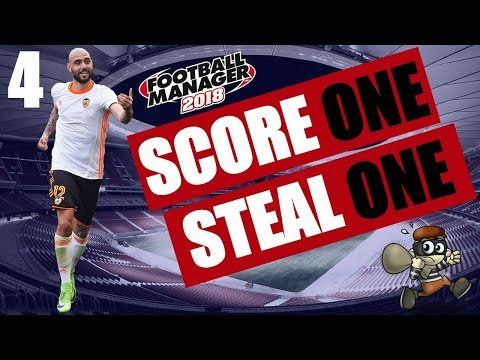 Football Manager 2018 | Score One Steal One | #4 FUN