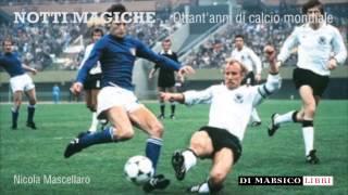 Notti Magiche - (1930 - 2010) 80 anni di calcio mondiale.