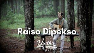 RAISO DIPEKSO - YUDHA PRASETYO (OFFICIAL MUSIC VIDEO)