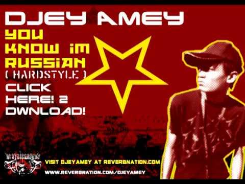 DJEY AMEY - You Know Im Russian (Hardstyle)