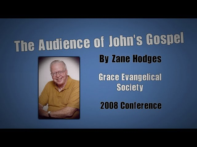 The Audience of John's Gospel by Zane Hodges