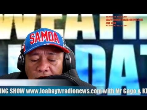Morning Show Sat 26May2018 www.loabaytvradionews.com SAMOATV & SAMOA RADIO Live Stream