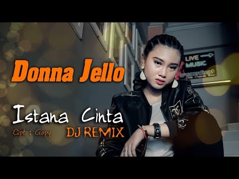 Download Istana Cinta - Donna Jello    | Remix Mp4 baru