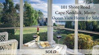 101 Shore Road - Cape Neddick - Ocean View Home For Sale