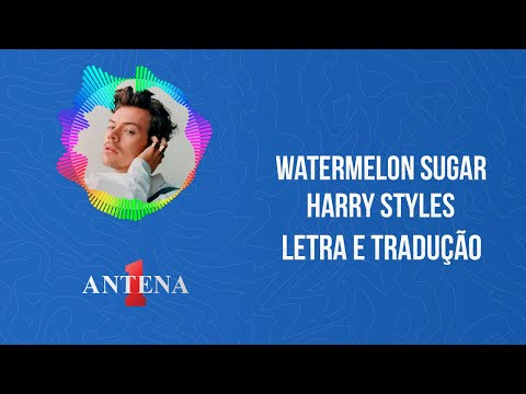 Video - Harry Styles - Watermelon Sugar (Letra e Tradução)