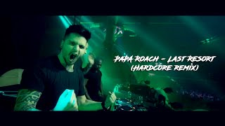 Papa Roach - Last Resort (HARDCORE REMIX)