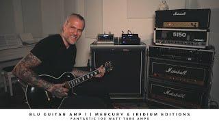 BluGuitar AMP 1 | MERCURY \u0026 IRIDIUM editions | Fantastic 100 watt tube amps.