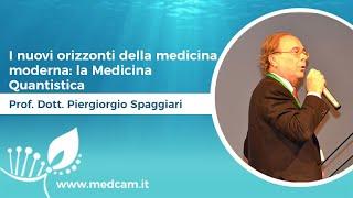I nuovi orizzonti della medicina moderna: la Medicina Quantistica. - Prof. Dott. Spaggiari