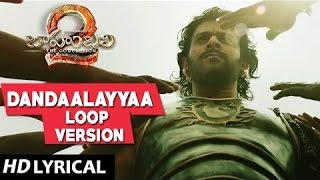 Dandaalayyaa Lyrical Song Loop Version | Baahubali 2 | Prabhas, Anushka Shetty, Rana, Tamannaah