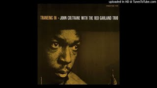 Traneing In / John Coltrane with the Red Garland Trio