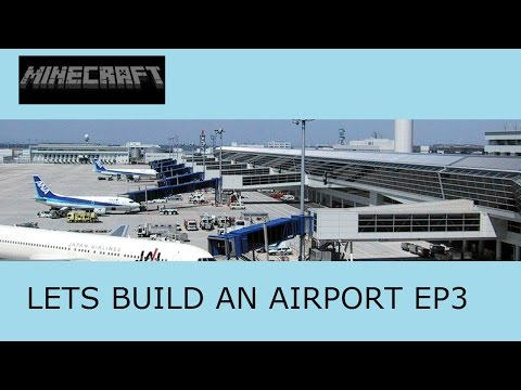 Minecraft lets build a Airport ep3