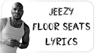 Jeezy Floor Seats Lyrics