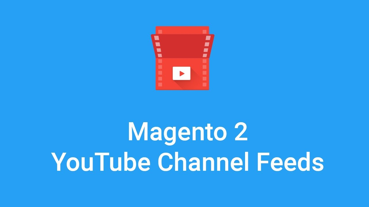How to Show YouTube Videos in Magento 2 store | YouTube Channel Feeds  Extension