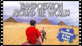 The Long Way Home - Transportation Around the World!!