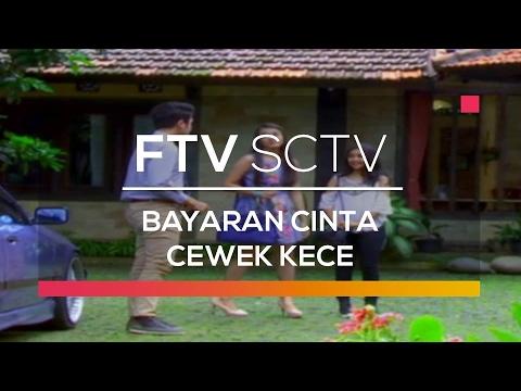 FTV SCTV - Bayaran Cinta Cewek Kece