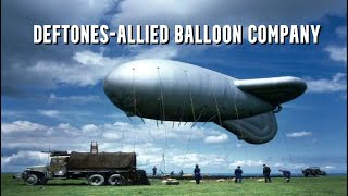 Deftones - Allied Balloon Company 1917 WW1