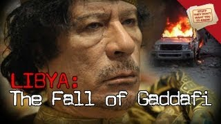 Libya: The Fall of Gaddafi - Stuff They Don