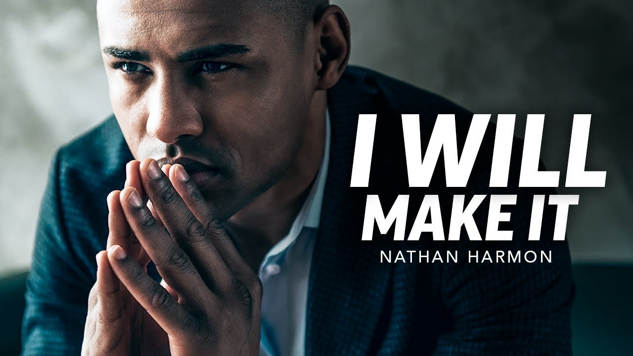 I WILL MAKE IT - Powerful Motivational Speech Video (Featuring Nathan Harmon)