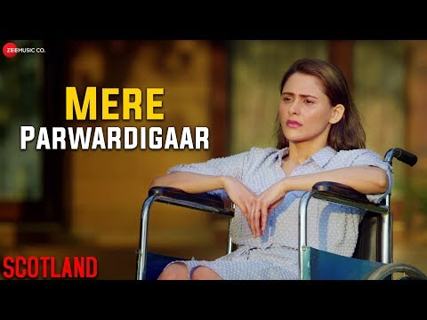 Mere Parwardigar Song Lyrics - Arijit Singh | Scotland | Sad Lyrics