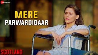 Mere Parwardigaar (Scotland) (Arijit Singh) Mp3 Song Download