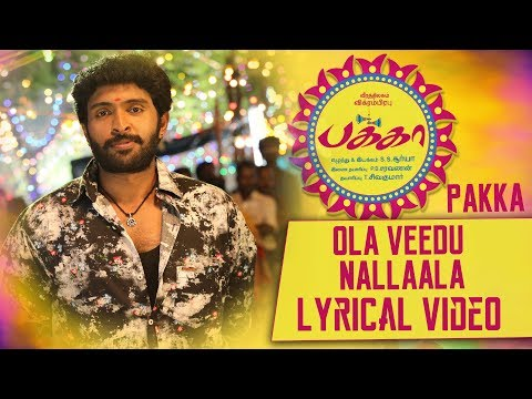 Ola Veedu Nallaala Lyrical Video | Pakka Tamil movie songs | Vikram Prabhu, Nikki Galrani | C Sathya