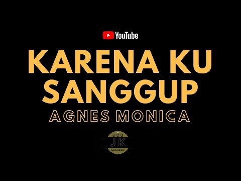 AGNES MONICA - KARENA KU SANGGUP // KARAOKE POP INDONESIA TANPA VOKAL // LIRIK