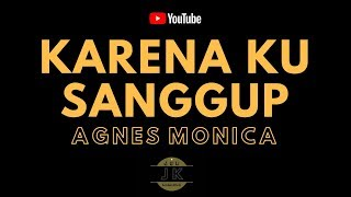Download Lagu AGNES MONICA - KARENA KU SANGGUP // KARAOKE POP INDONESIA TANPA VOKAL // LIRIK mp3