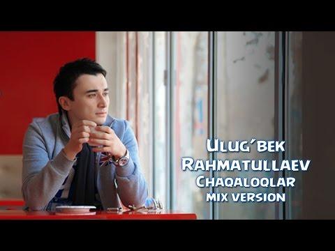 Ulug'bek Rahmatullayev - Chaqaloqlar (Official Music Mix Version)