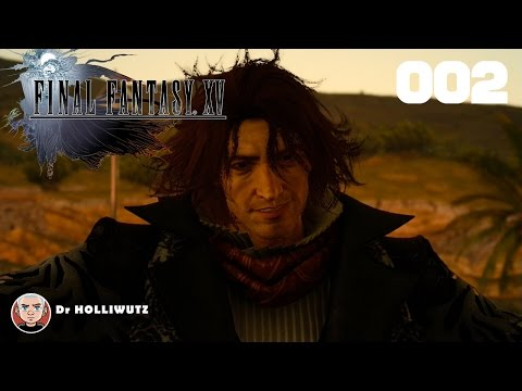 Final Fantasy XV #002 - Der Fremde vom Galdin-Kai [XBO] Let's play Final Fantasy 15