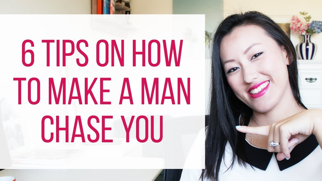 how to get a man to chase you