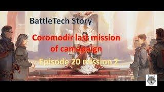 BattleTech - story Coromodir mission 2 Ep. 20