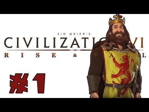 Civilization VI: Rise and Fall! -- SCOTLAND -- Part 1