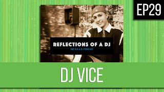 EP29 | DJ VICE - FULL EPISODE YouTube Videos