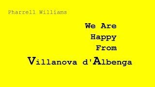 Repeat youtube video Happy From Villanova d'Albenga - Pharrell Williams -