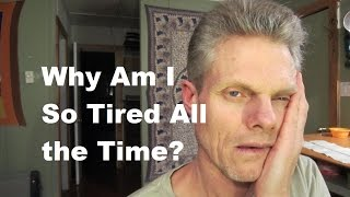 Why Am I So TIRED All the Time?  Learn The Truth!