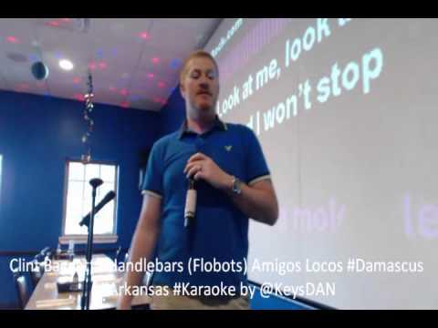Clint Baggett   Handlebars Flobots Amigos Locos #Damascus #Arkansas #Karaoke by @KeysDAN