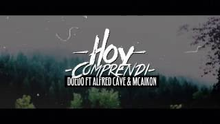 HOY COMPRENDI - DOEDO FT ALFRED CAVE & MCAIKON - [VIDEO LYRICS] - #LC RAP DESAMOR 2017