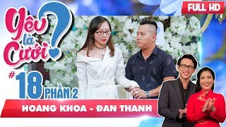 The man who has 2 kids and hides them from his lover|Hoang Khoa - Dan Thanh | YLC #18 🌹
