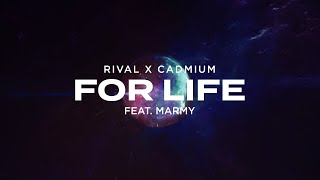 Download Rival X Cadmium - For LIfe (feat. Marmy)