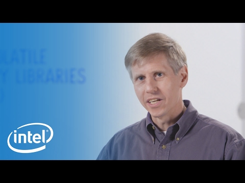 Under The Hood: Non-Volatile Memory Libraries (NVML) | Intel Business