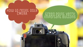 HOW TO RESET DSLR CAMERA SETTINGS!