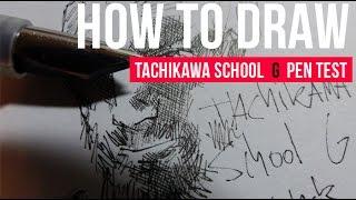 How To Draw - Tachikawa School G Manga Pen