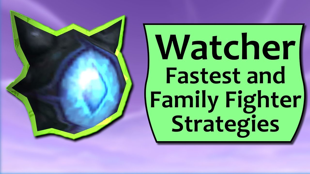 watcher pet battle guide and family fighter strategies youtube