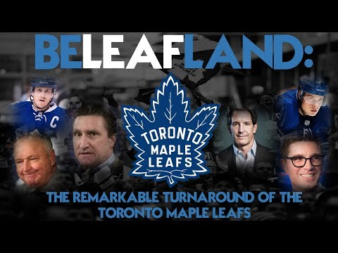 BeLeafland: The Remarkable Turnaround of the Toronto Maple Leafs