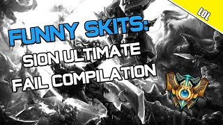✔ Funny Skits: Sion Rework Ultimate Fail Compilation   League of Legends   Season 4