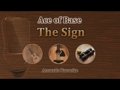 The Sign - Ace of Base (Acoustic Karaoke)