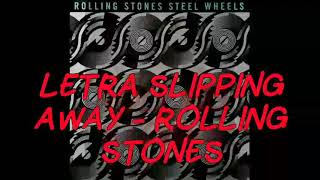 Rolling Stones - Slipping away lyrics