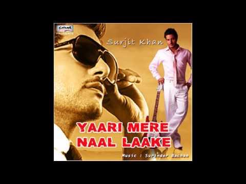 Yaari Mere Naal Laake | Surjit Khan | Full Album | JukeBox